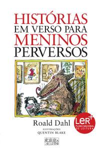 Histórias em Verso para Meninos Perversos, Oficina do Livro, Deus Me Livro, Roald Dahl