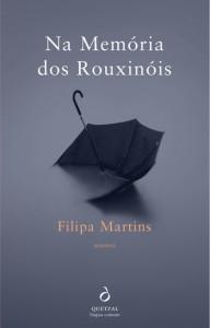 Na Memória dos Rouxinóis, Quetzal, Deus Me Livro, Filipa Martins