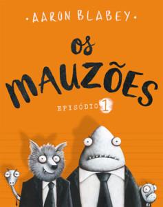 Os Mauzões, Porto Editora, Deus Me Livro, Aaron Blabey