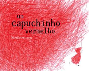 Um Capuchinho Vermelho, Marjolaine Leray, Orfeu Negro, Deus Me Livro