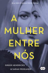 A Mulher Entre Nós, Greer Hendricks, Sarah Pekkanen, Deus Me Livro, Suma de Letras