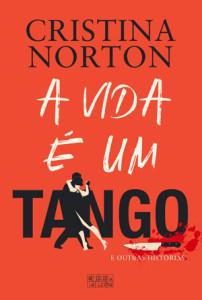 A Vida é um Tango, Oficina do Livro, Deus Me Livro, Cristina Norton