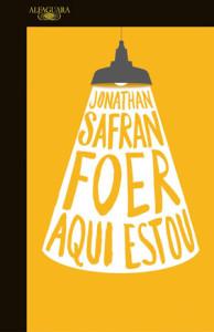 Aqui estou, Alfaguara, Deus Me Livro, Jonathan Safran Foer