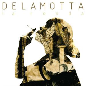 Delamotta, Disco, La Ronda, Deus Me Livro
