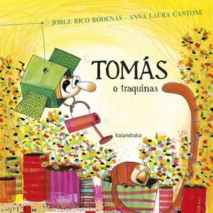 Tomás o traquinas, Jorge Rico Ródenas, Kalandraka, Deus Me Livro, Anna Laura Cantone
