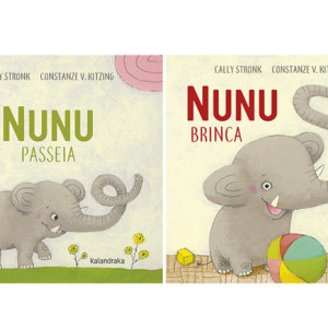 Nunu Brinca, Nunu Passeia, Cally Stronk, Constanze v. Kitzing, Kalandraka, Deus Me Livro