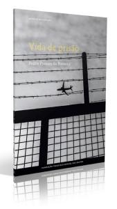 Vida de Prisão, Pedro Prostes da Fonseca, Deus Me Livro, Fundação Francisco Manuel dos Santos