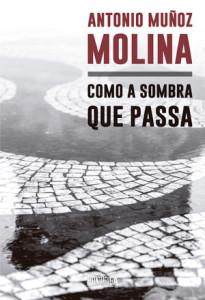 Como a Sombra que Passa, Ponto de Fuga, Deus Me Livro, António Munõz Molina