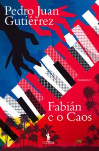 Fabián e o Caos, D. Quixote, Deus Me Livro, Pedro Juan Gutiérrez