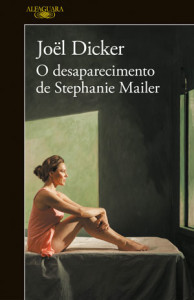 O Desaparecimento de Stephanie Mailer, Joël Dicker, Alfaguara, Deus Me Livro