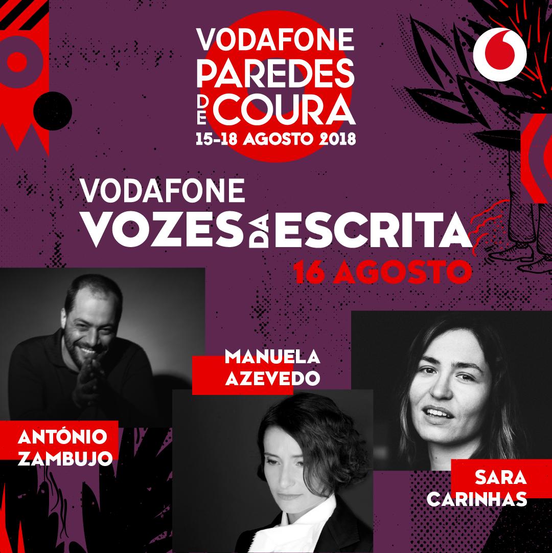 António Zambujo, Sara Carinhas, Manuela Azevedo, Kalaf, José Eduardo Agualusa, Vodafone Vozes da Escrita, Vodafone Paredes de Coura, Vodafone Paredes de Coura 2018