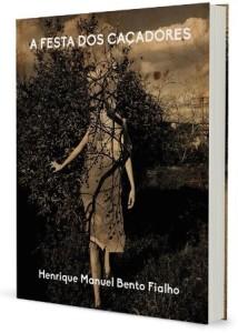 A Festa dos Caçadores, Henrique Manuel Bento Fialho, Abysmo, Deus Me Livro