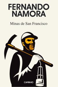 As Minas de São Francisco, Caminho, Rentrée, Deus Me Livro, Fernando Namora
