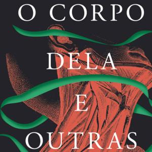 O Corpo Dela e Outras Partes, Alfaguara, Deus Me Livro, Carmen Maria Machado