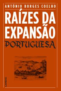 Caminho, Rentrée, Deus Me Livro, Raízes da Expansão Portuguesa, António Borges Coelho