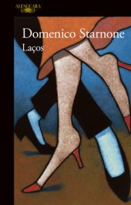 Laços, Deus Me Livro, Alfaguara, Domenico Starnone