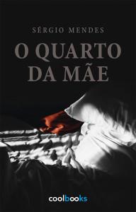 O Quarto da Mãe, Coolbooks, Deus Me Livro, Sérgio Mendes