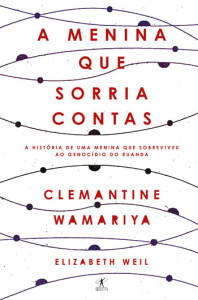 A Menina que Sorria Contas, Clemantine Wamariya, Objectiva, Deus Me Livro, Elizabeth Weil
