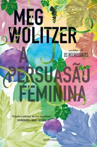 A Persuasão Feminina, Teorema, Deus Me Livro, Meg Wolitzer