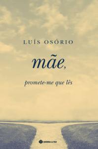 Mãe promete-me que lês, Luís Osório, Guerra & Paz, Deus Me Livro