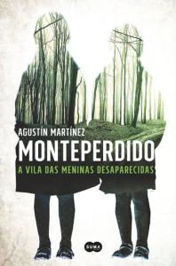 Monteperdido - A vila das meninas desaparecidas, Suma de Letras, Deus Me Livro, Agustín Martínez