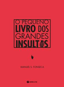 O Pequeno Livro dos Grandes Insultos, Guerra e Paz, Deus Me Livro, Manuel S. Fonseca