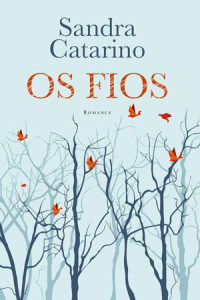 Dom Quixote, Deus Me Livro, Curtas da Estante, Os Fios, Sandra Catarino