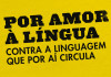 Por Amor à Língua, Objectiva, Deus Me Livro, Manuel Monteiro