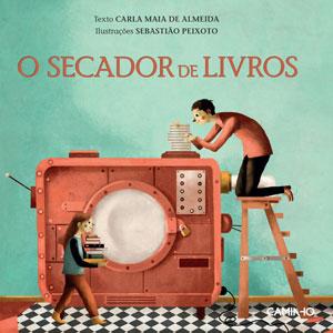 O Secador de Livros, Caminho, Carla Maia de Almeida, Deus Me Livro, Sebastião Peixoto