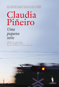 Uma Pequena Sorte, Claudia Piñeiro, Deus Me Livro, D. Quixote, Dom Quixote