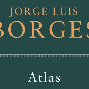Atlas, Jorge Luis Borges, Quetzal, Deus Me Livro