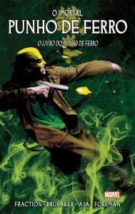 O Imortal Punho de Ferro, Deus Me Livro, G. Floy, O Imortal Punho de Ferro 3, O Livro do Punho de Ferro, Fraction, Brubaker, Aja, Foreman