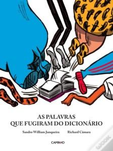 As Palavras Que Fugiram do Dicionário, Caminho, Deus Me Livro, Sandro William Junqueira, Richard Câmara