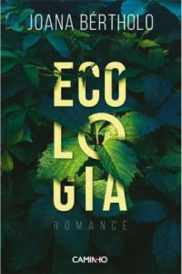 Ecologia, Deus Me Livro, Caminho, Joana Bértholo