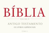 Bíblia Volume IV, Antigo Testamento, Os Livros Sapienciais, Quetzal, Deus Me Livro, Frederico Lourenço