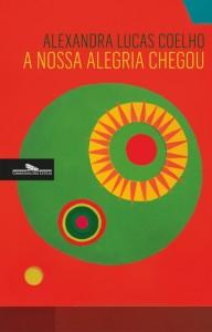 A Nossa Alegria Chegou, Deus Me Livro, Companhia das Letras, Alexandra Lucas Coelho