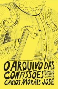 Arquivo das Confissões, Abysmo, Deus Me Livro, Bernardo Vasques ou a Inveja, Carlos Morais José