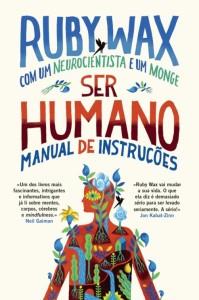 Ser Humano, Nascente, Deus Me Livro, Ruby Wax