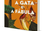 A Gata e a Fábula, Abysmo, Deus Me Livro, Fernanda Botelho