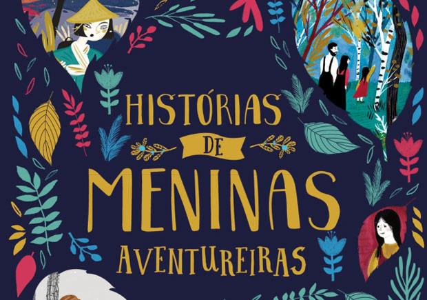 Histórias de Meninas Aventureiras, Julia Bruce, Jacqueline Wilson, Deus Me Livro, Nuvem de Tinta